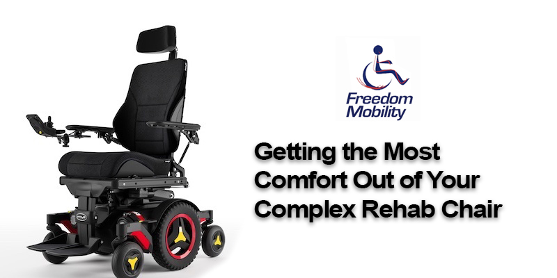 Getting the Most Comfort Out of Your Complex Rehab Chair