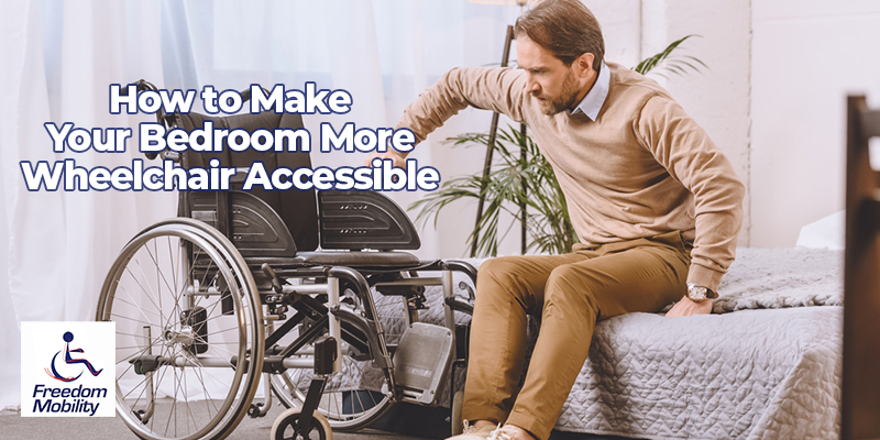 How to Make Your Bedroom More Wheelchair Accessible