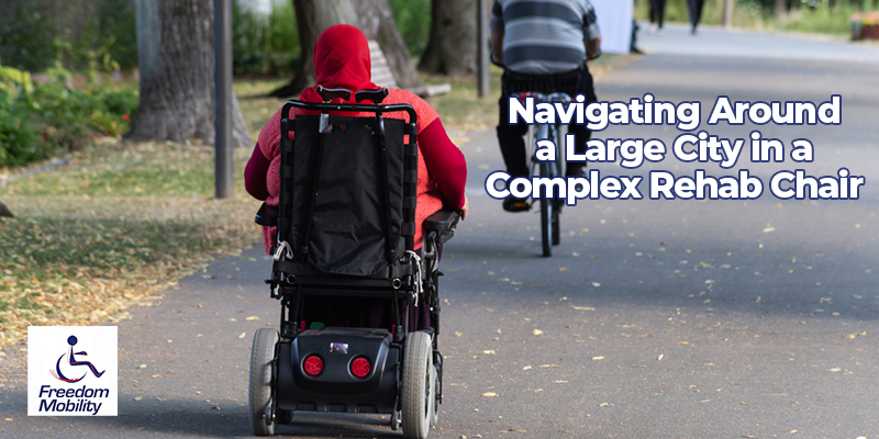 Navigating Around a Large City in a Complex Rehab Chair