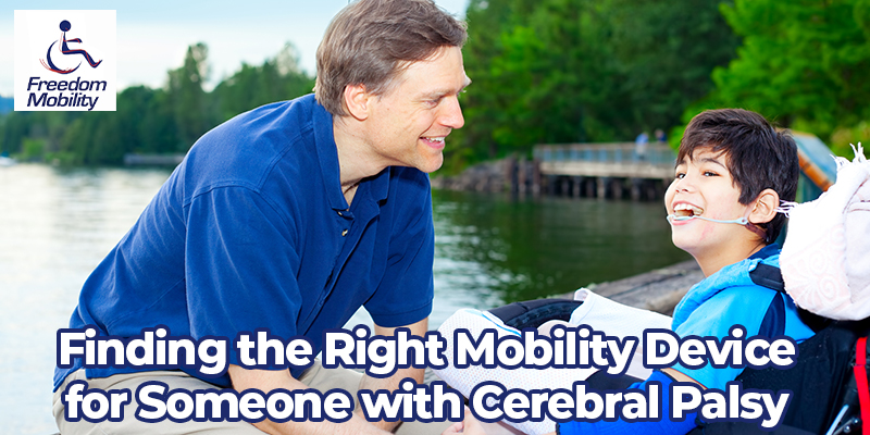 Finding the Right Mobility Device for Someone with Cerebral Palsy
