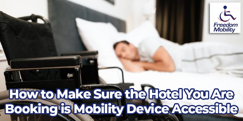 How to Make Sure the Hotel You Are Booking is Mobility Device Accessible