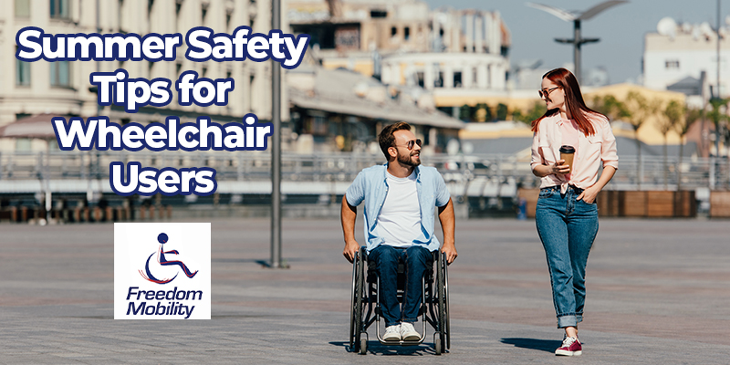Summer Safety Tips for Wheelchair Users